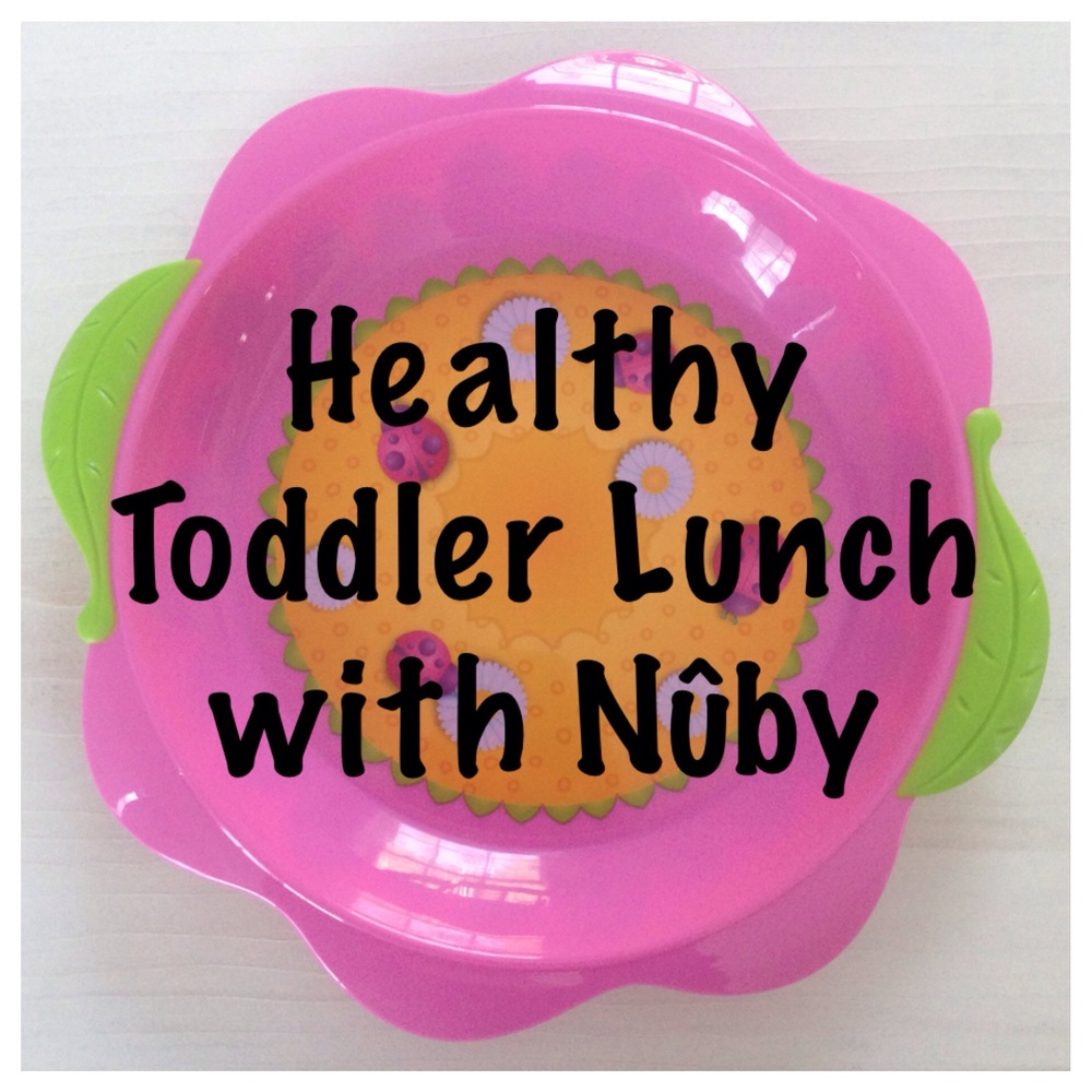 Healthy Toddler Lunch with Nuby