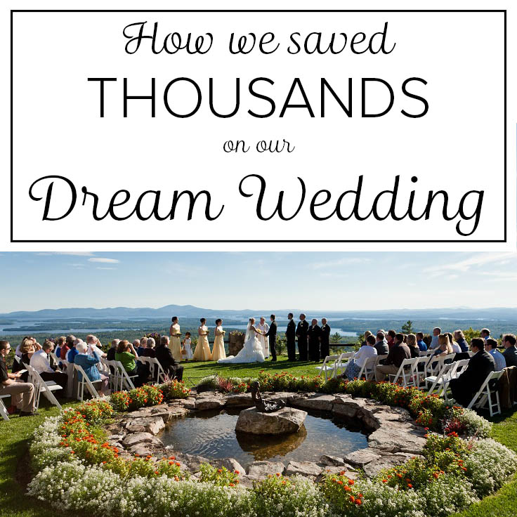 How we saved BIG on our Dream Wedding!