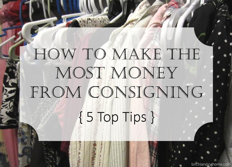 How to Make the Most Money from Consigning - 5 Top Tips