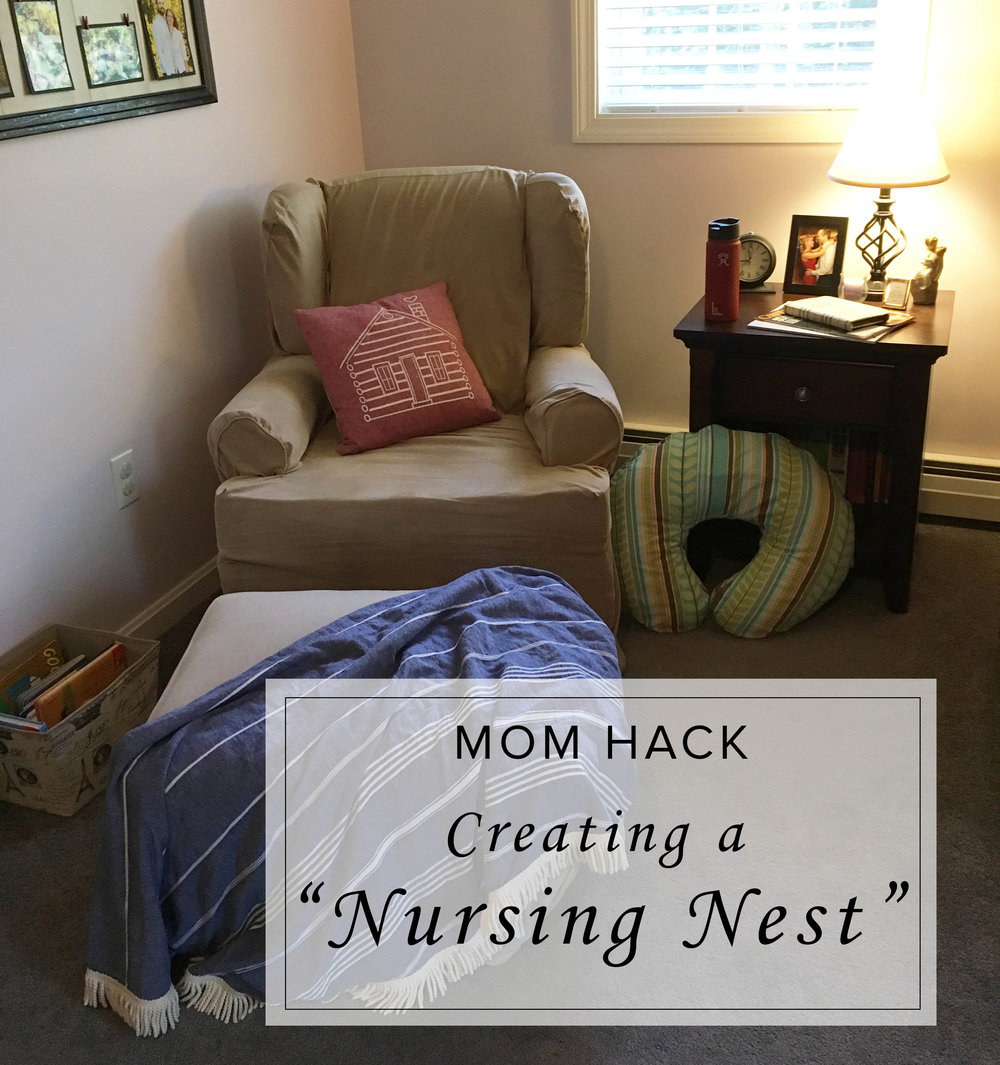 "Mom Hack:  Creating a ""Nursing Nest"""