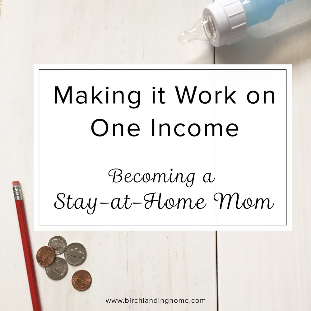Making it Work on One Income - Becoming a Stay at Home Mom