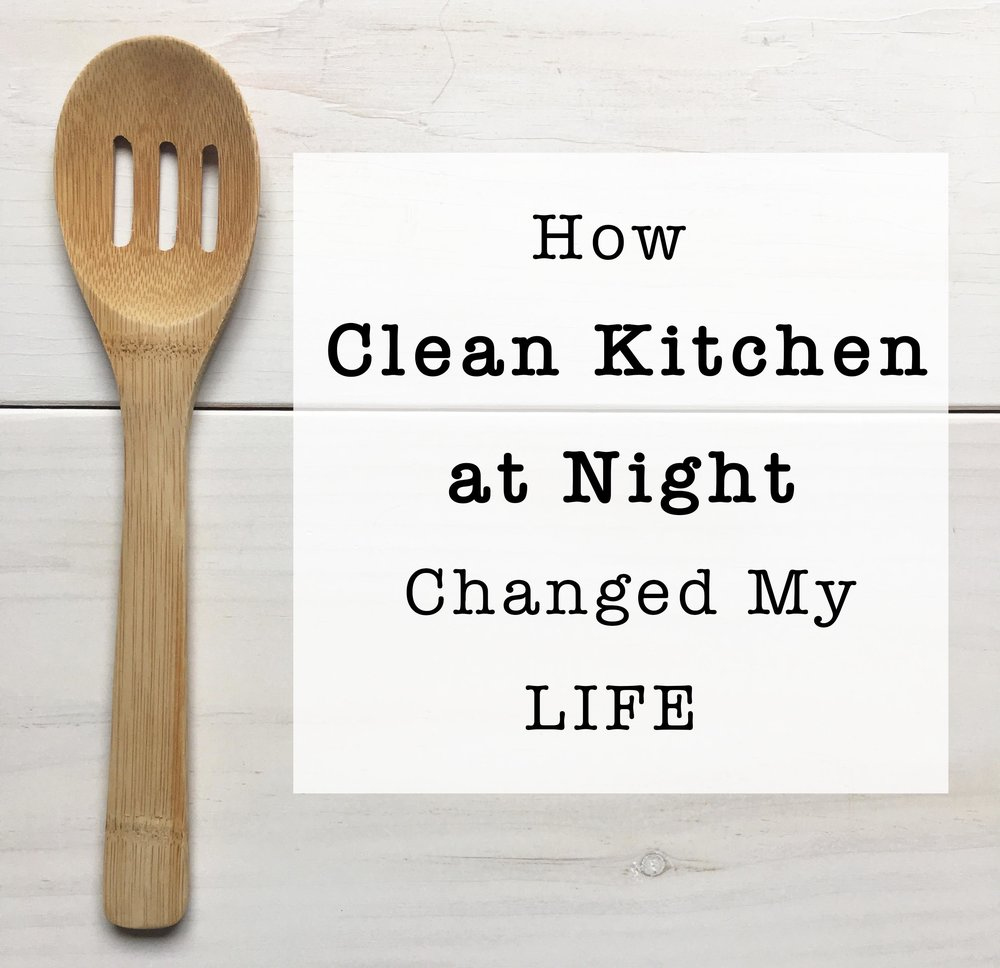 How Clean Kitchen at Night Changed my Life
