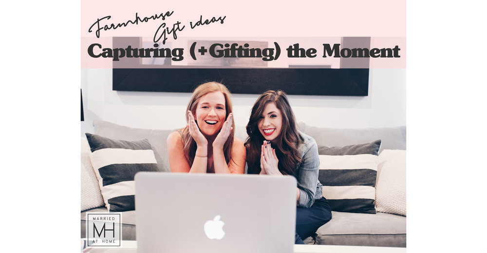 Capturing (and Gifting) the Moment   Married At Home