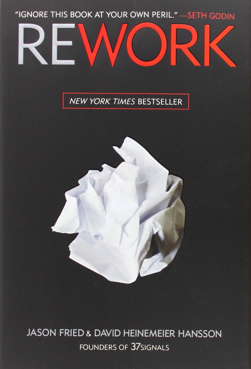 J. Fried, D. Heinemeier Hansson, Rework