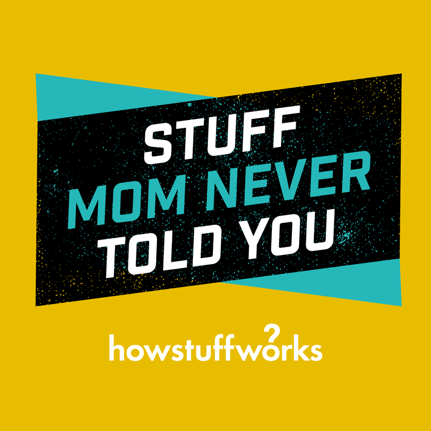 Stuff Mom Never Told You  -