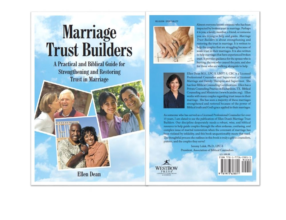 Marriage Trust Builders: A Practical and Biblical Guide for Strengthening and Restoring Trust in Marriage    Regular Price $19.95 plus tax.  When you order through this website, you automatically get $1.00 off.     How to Order   Credit card by phone:  Call 972-231-0808 to place your order.     Mail in your order:    Biblical Counseling and Ministries  1105 Hampshire Ln  Richardson, TX 75080-4306