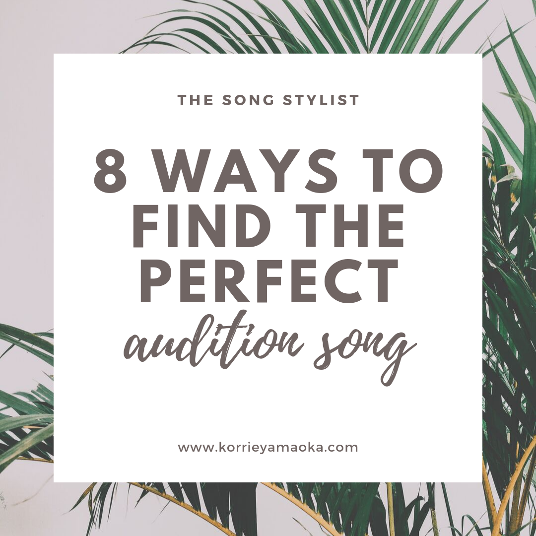 8 Ways To Find The Perfect Audition Song — Korrie Paliotto