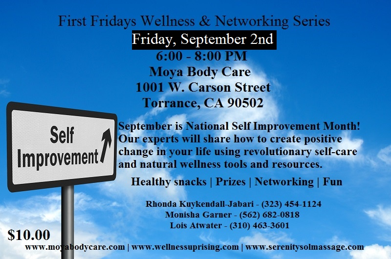 Part II of IV: Self Improvement  First Fridays Wellness & Networking Series is designed to empower guests with tools, resources and knowledge to participate in their own healing process to create joy, happiness, prosperity and balance. Enlightenment is key!