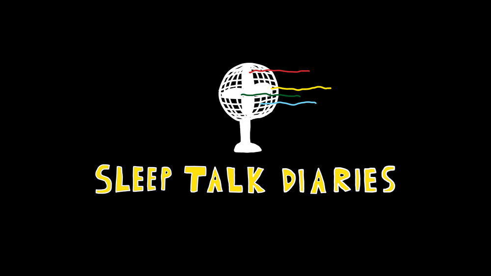 CLICK TO WATCH THE SLEEP TALK DIARIES. ANIMATED BY TYLER HOLTMAN. DIRECTED BY NICOLE ELLSWORTH & TYLER HOLTMAN