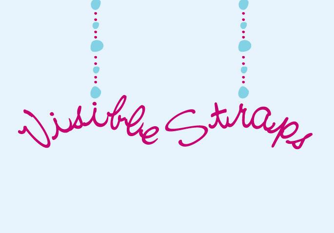 VISIBILE STRAPS