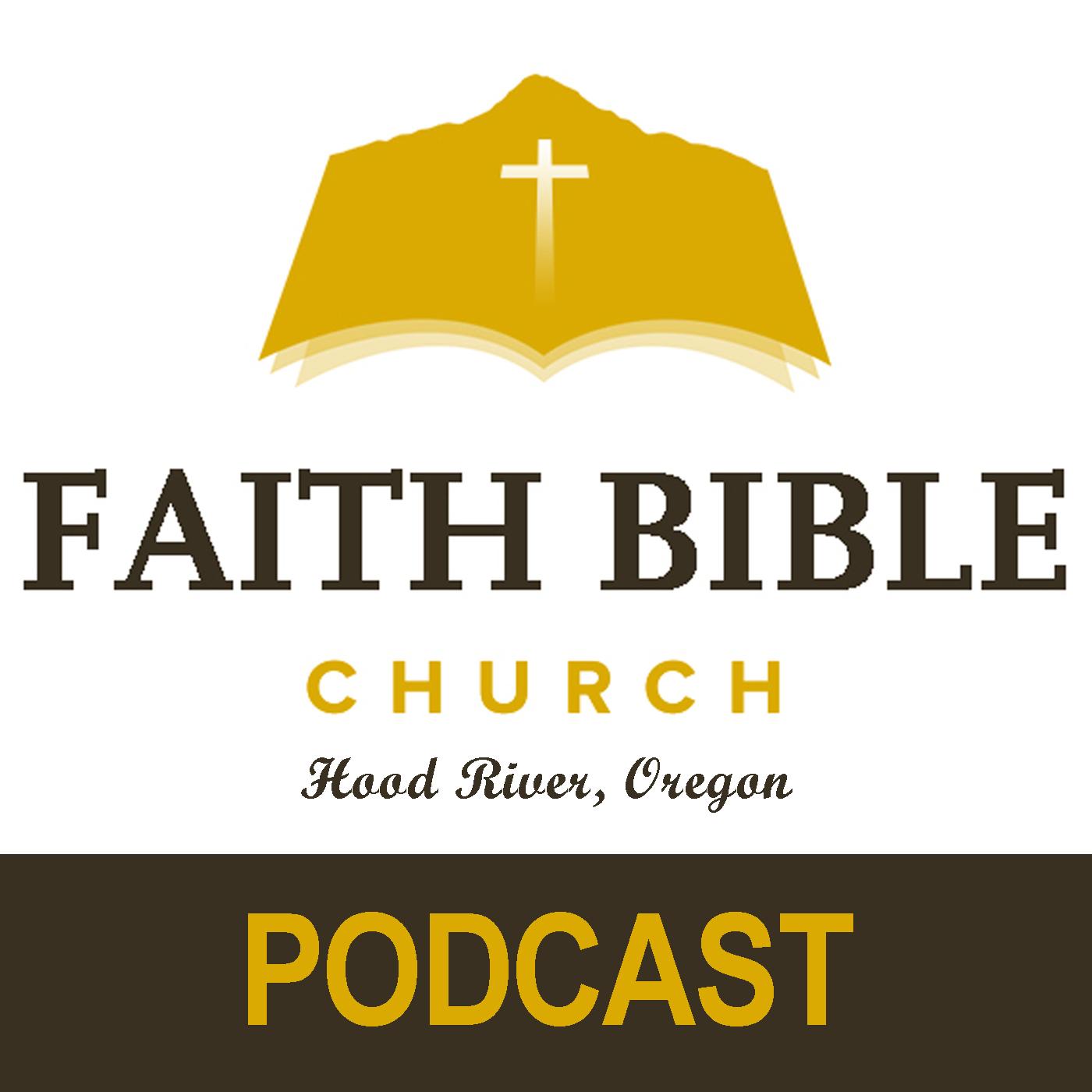 Sermons - Faith Bible Church | Hood River, Oregon