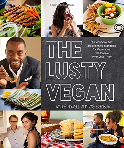 14.  The Lusty Vegan: A Cookbook and Relationship Manifesto for Vegans and Those Who Love Them