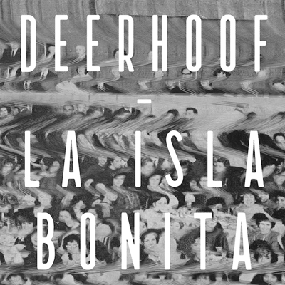 La Isla Bonita  | Album by Deerhoof