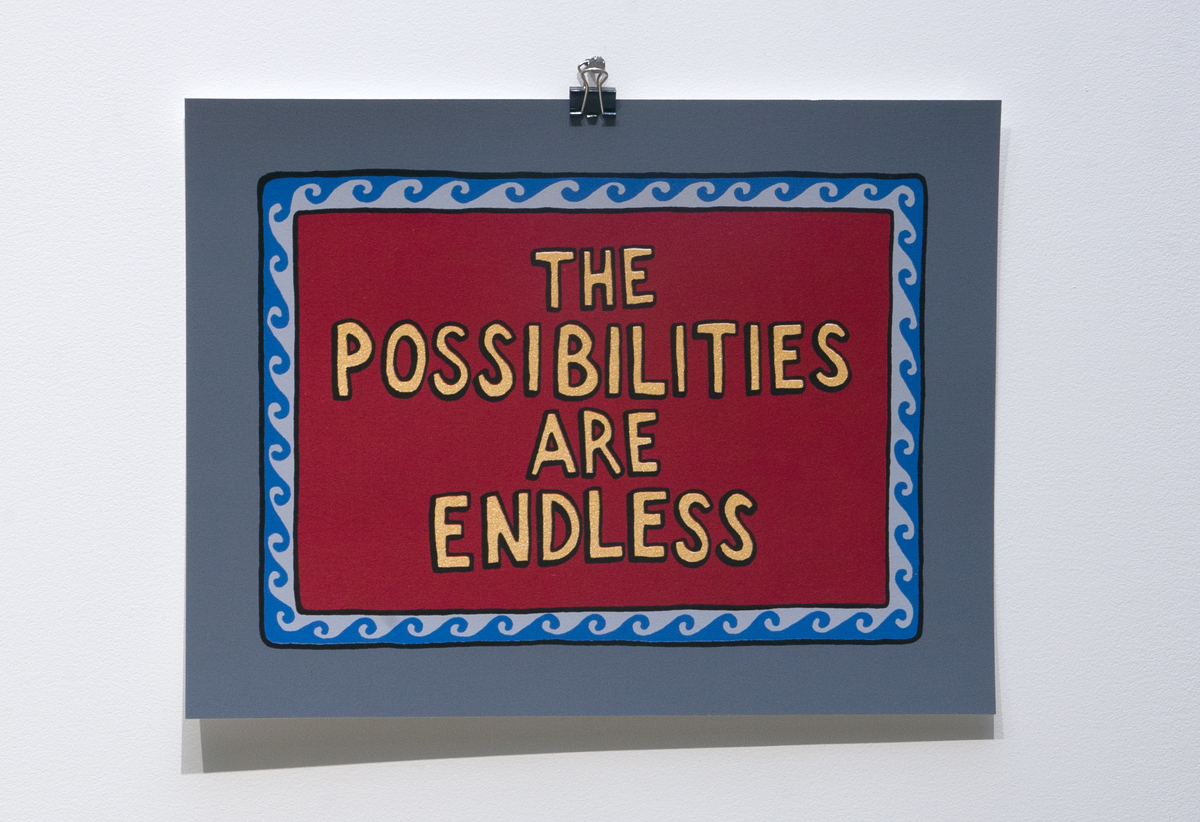 Jamie Q  The Possibilities are Endless , 2012 Six colour screen print on Somerset Satin Paper $40   Artist's website.