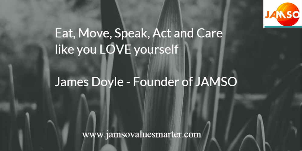 Eat Move Speak Act and Care like you love yourself