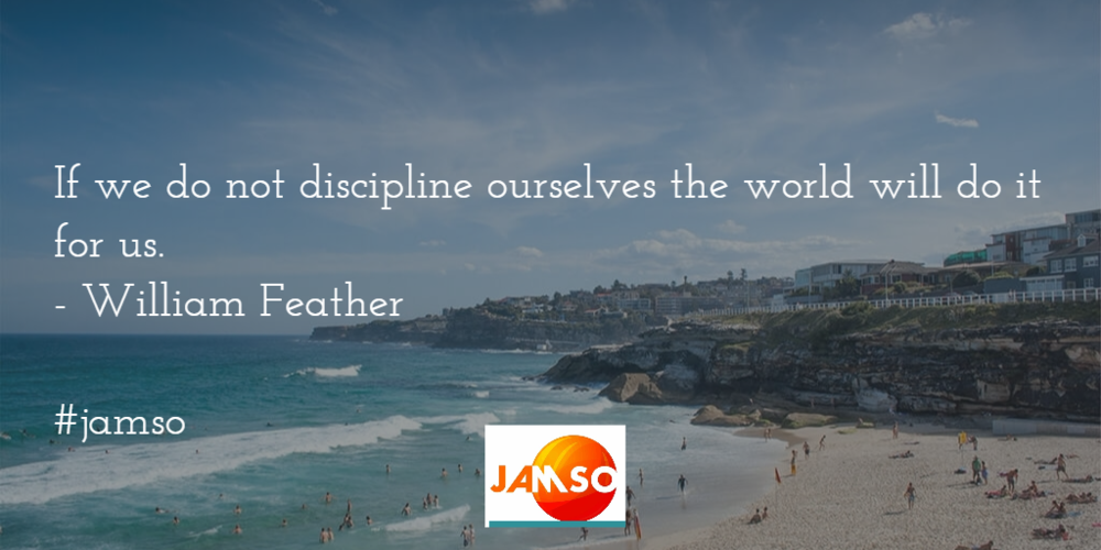 If we do not discipline ourselves the world will do it for us