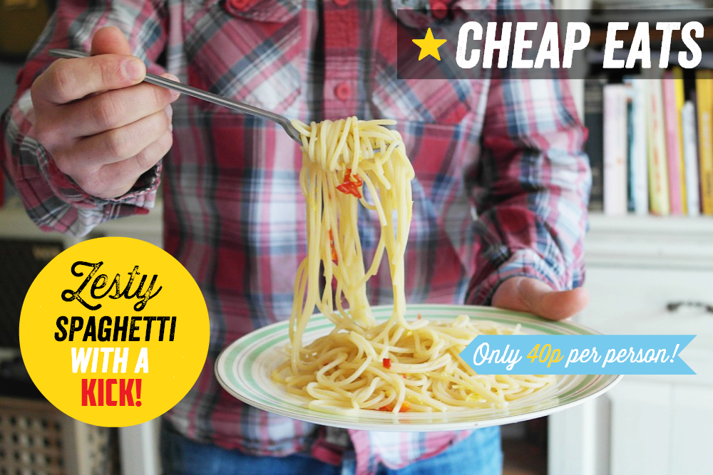 Cheap Eats: Zesty Spaghetti with a Kick for 40p per person