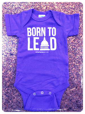 Born to Lead Onsie             $15.00