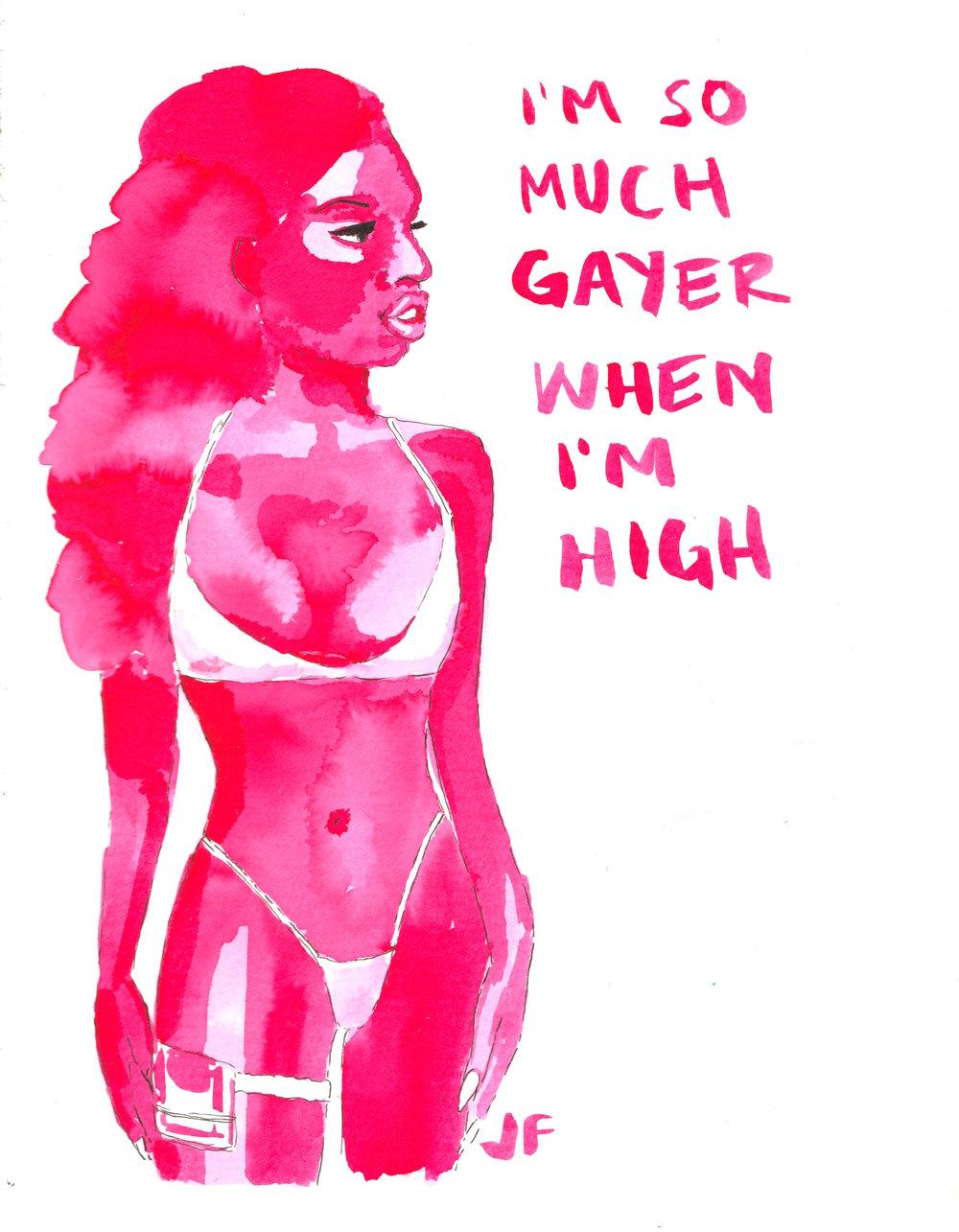 gayer when i'm high.jpeg