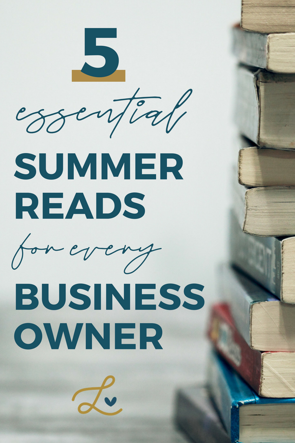 5 Essential Summer Reads For Every Business Owner