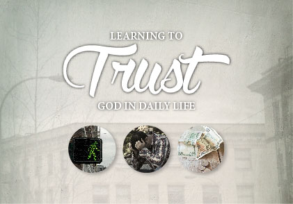 The foundation of our Christian faith is being able to trust in God. Series from March 15-29.