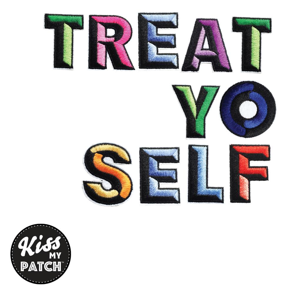 Treat Yo Self.jpg