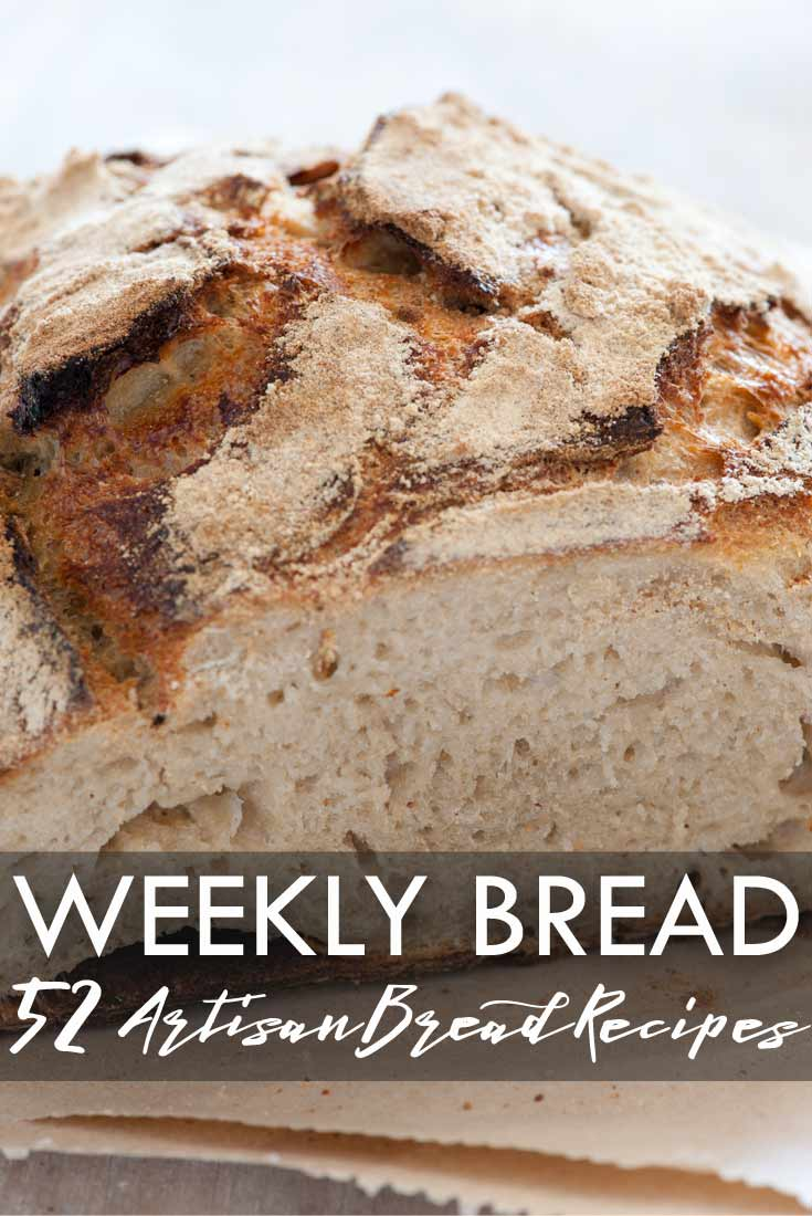 Weekly Bread 52 Artisan Bread Recipes
