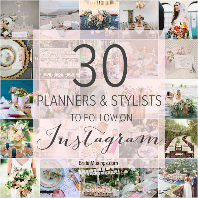 30-Planners-Stylists-to-Follow-on-Instagram-Bridal-Musings-Wedding-Blog-.jpg