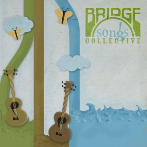 Bridge Songs_ Collective