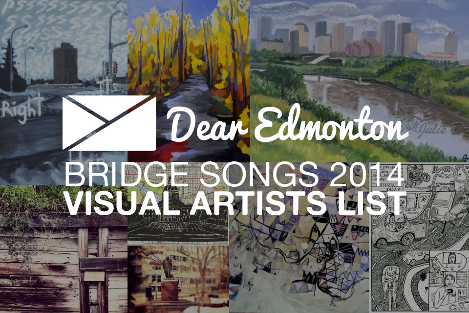 Bridge Songs Dear Edmonton Visual Artists List