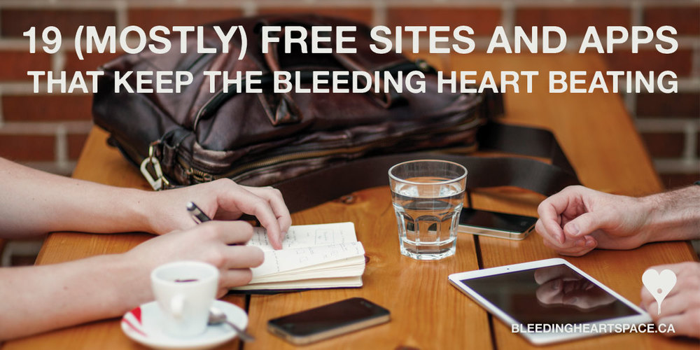 19 Mostly Free Site and Apps that Keep The Bleeding Heart Beating
