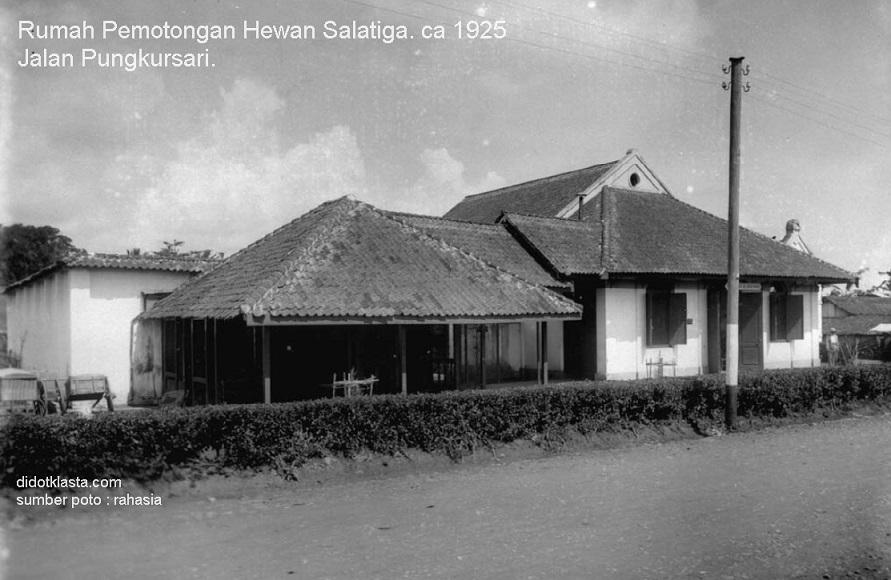 Rumah pemotongan hewan (Belanda : slachthuis) kota Salatiga. ca 1925. Sekarang menjadi bagian dari komplek kantor Dinas Perindustrian, Perdagagangan, Koperasi dan UKM kota Salatiga yang berlokasi di Jalan Pemotongan.