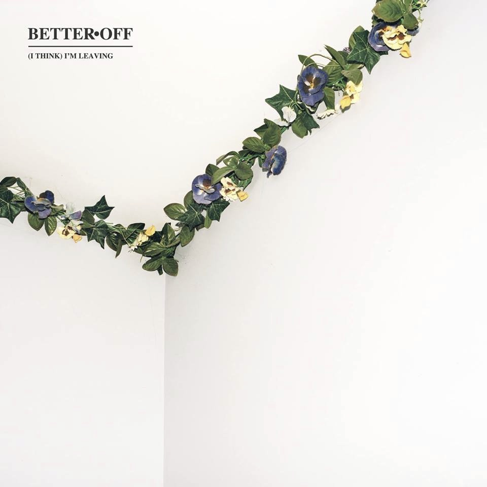 Better Off - (I Think) I'm Leaving