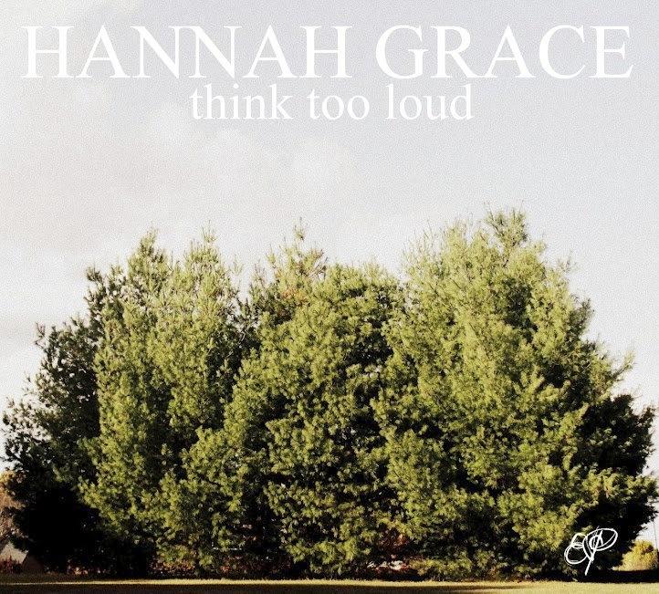 Hannah Grace - Think Too Loud