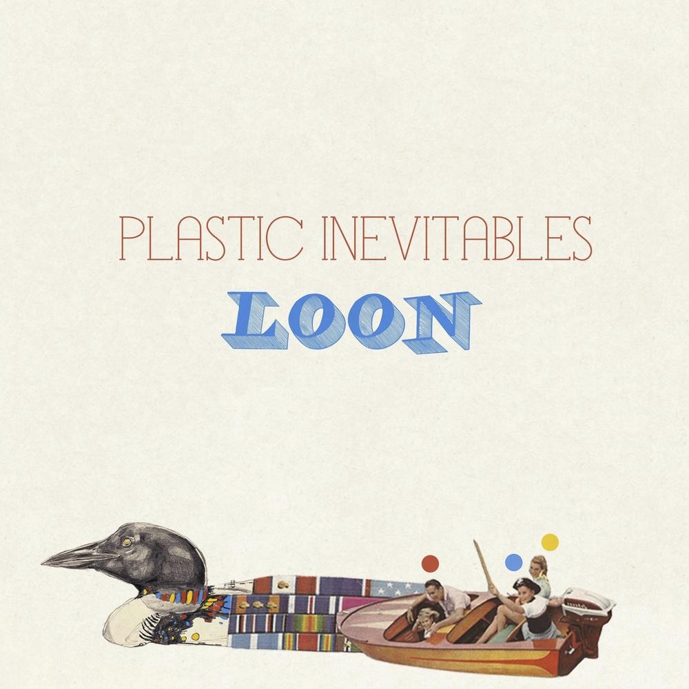 Plastic Inevitables - Loon