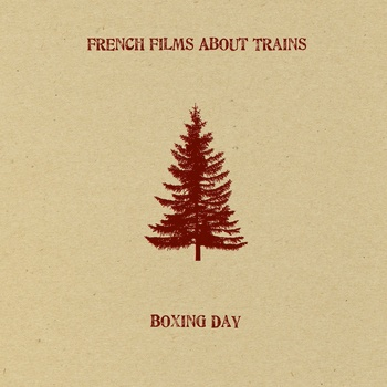 French Films About Trains - Boxing Day