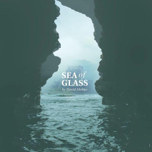David Mahler - Sea of Glass