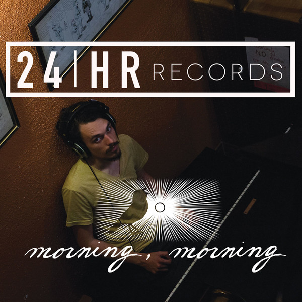 24HR Records - Morning, Morning