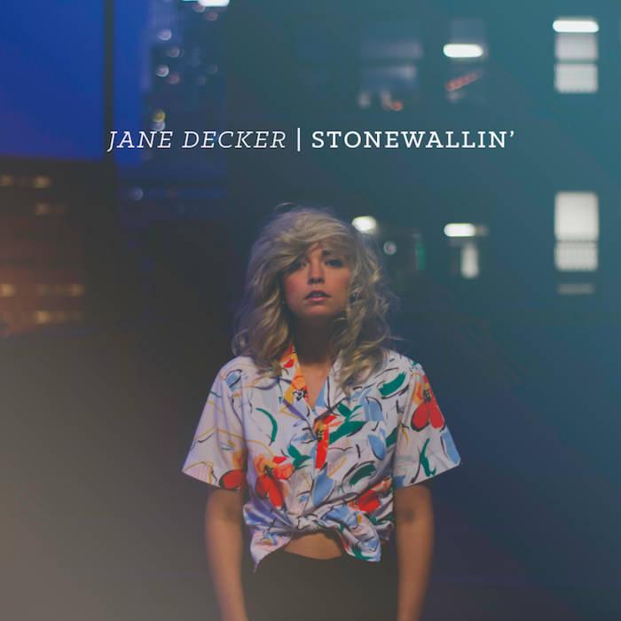 2015-10-20 - jane decker - Stonewallin' EP.jpg