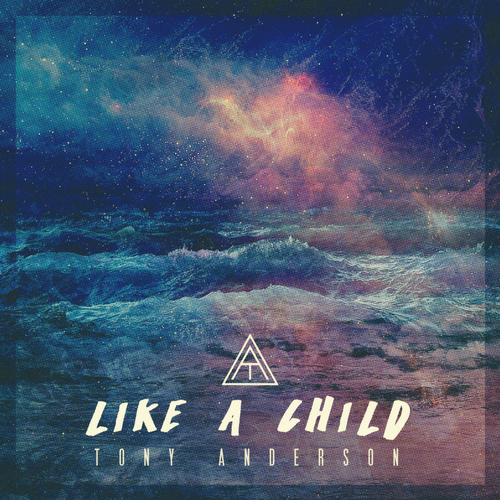"Tony Anderson - ""Like A Child"""