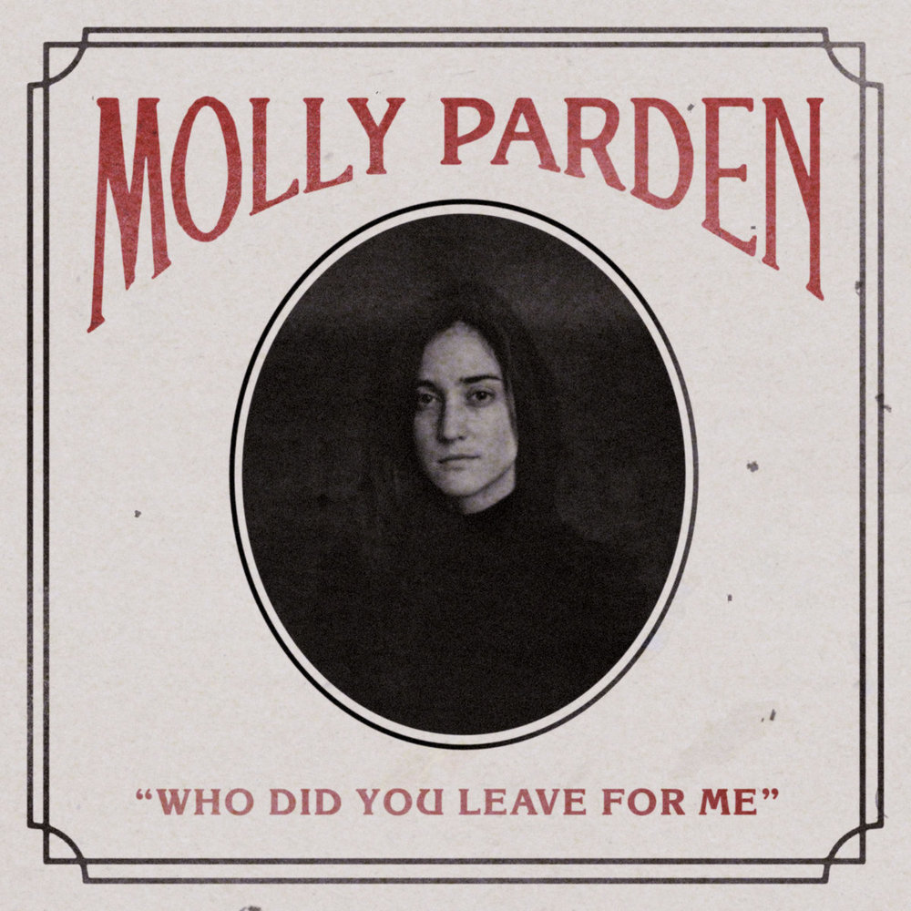 Molly Parden - Who Did You Leave For Me