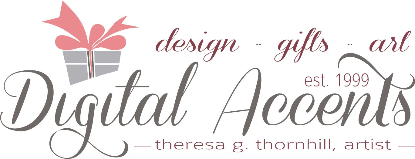 Digital Accents, LLC & Theresa G Thornhill art