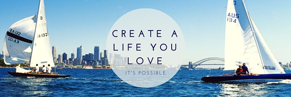 create a life you love. it's possible