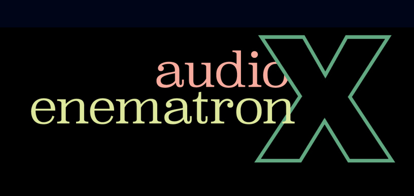 Audio Enematron X