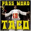 Password_Is_Taco.jpg