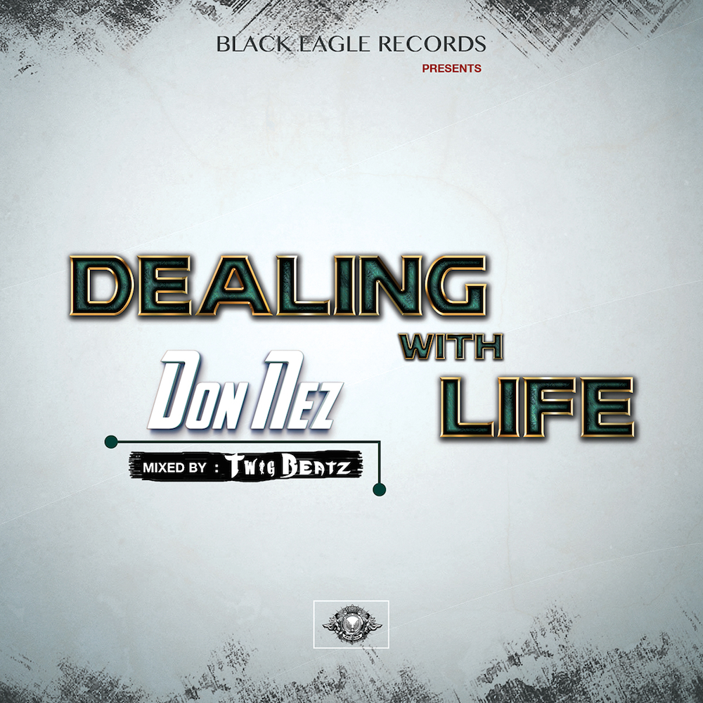 Don Nez - Dealing With Life [ Mixed By Twig Beatz ]