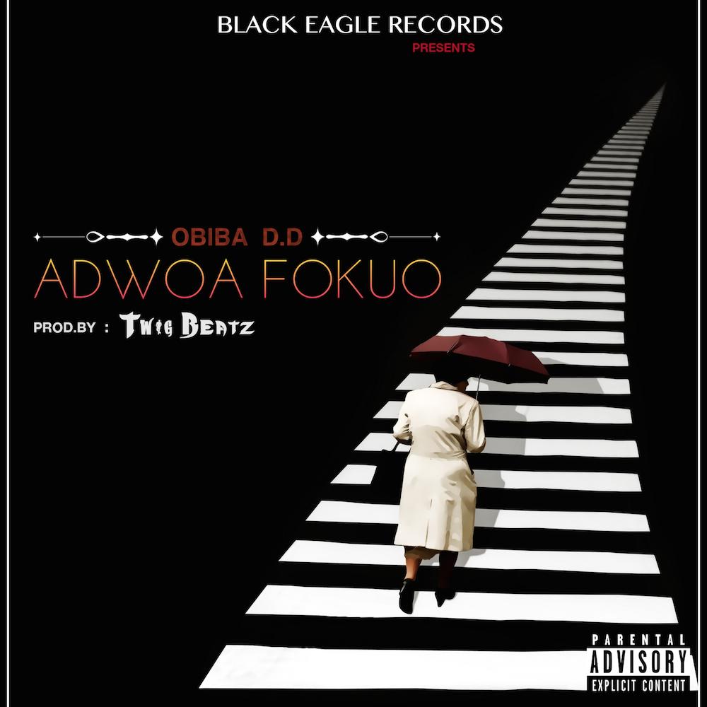 Obiba D D - Adwoa Fokuo [ Prod. By Twig Beatz ]
