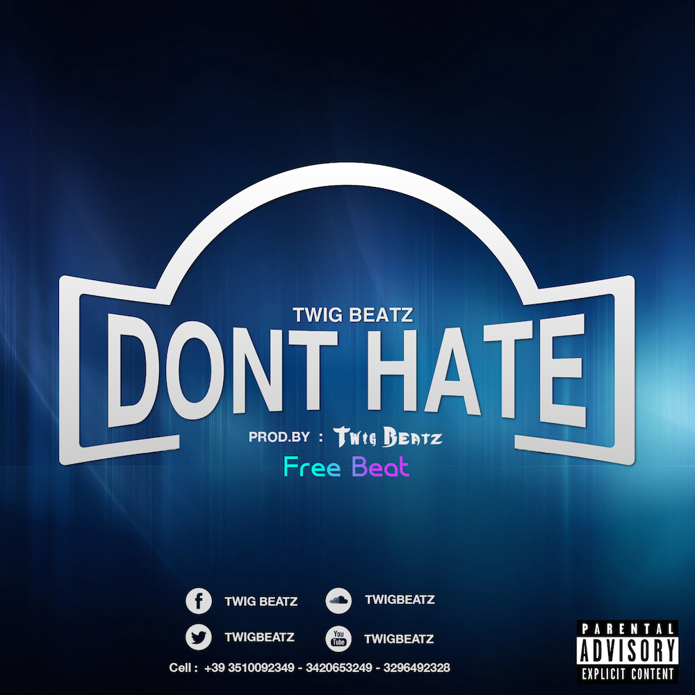 Twig Beatz - Dont Hate (Free Beat) [ Prod.By Twig Beatz ]