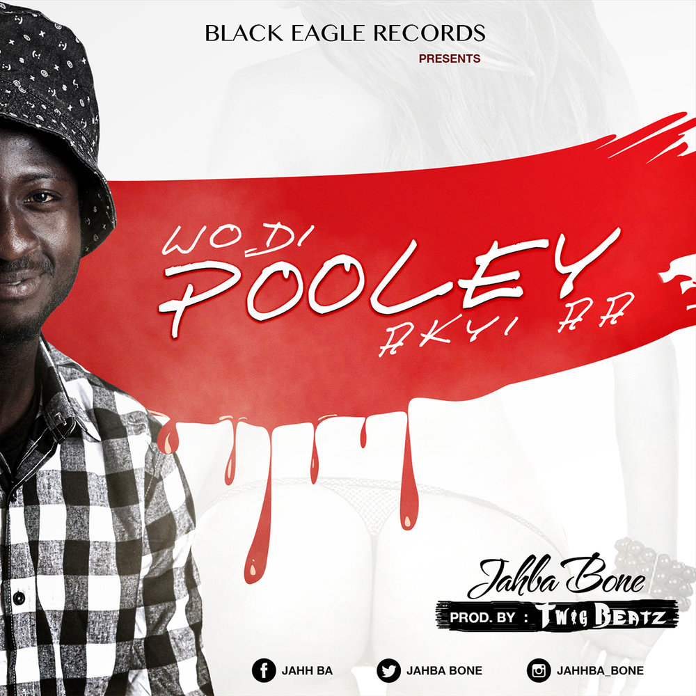 Jahba Bone - Wodi Pooley Akyi aa  [ Prod. By Twig Beatz ]