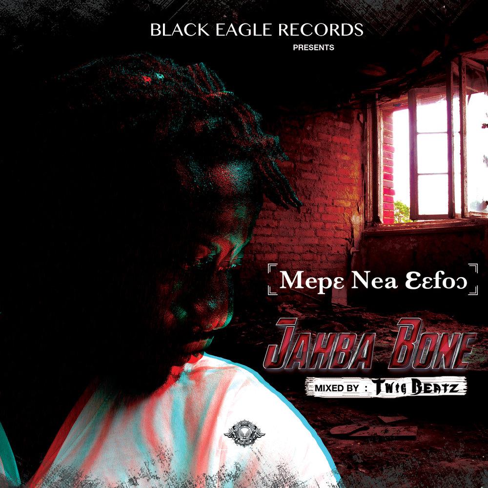 Jahba Bone Bone -Mepɛ Nea ɛɛfoɔ [ Mixed Twig Beatz ]